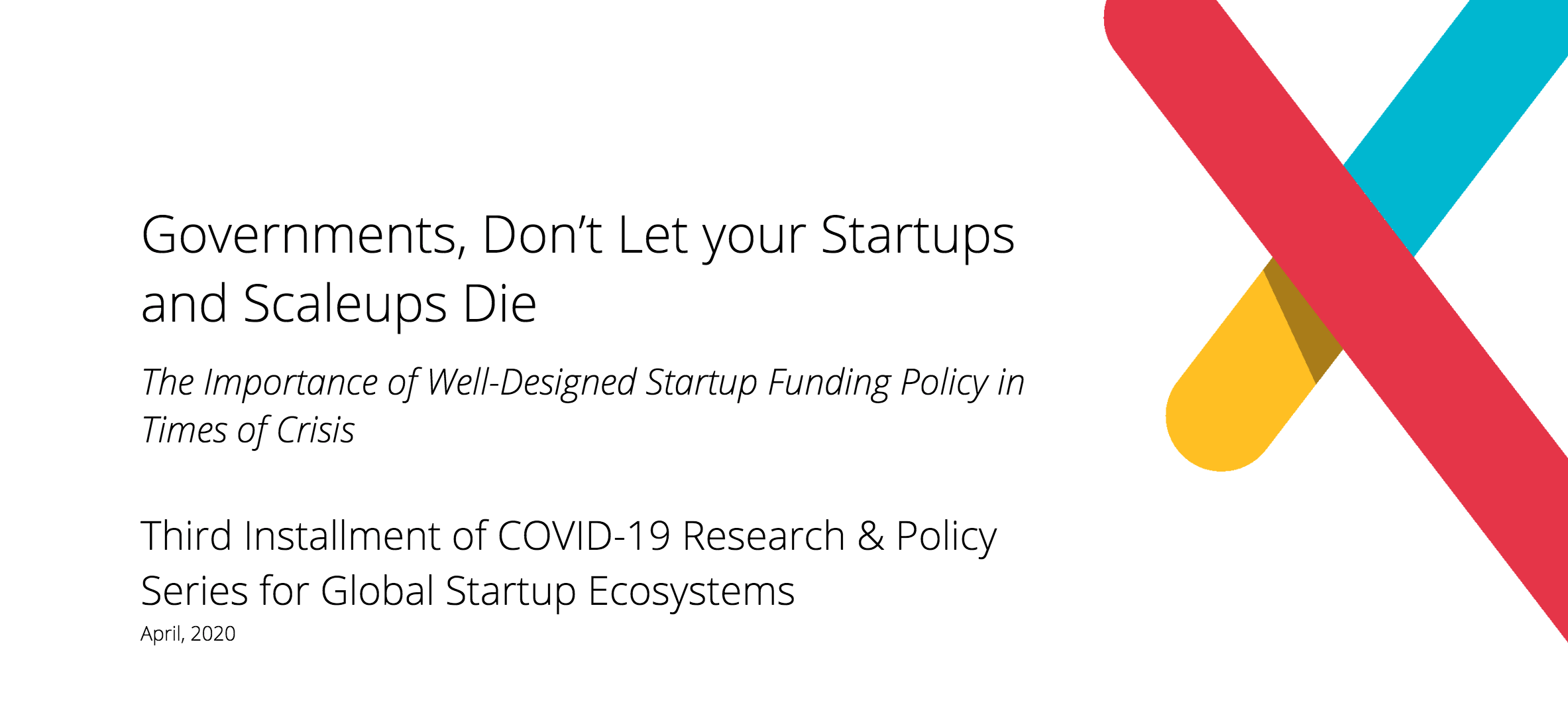 Governments, Don't Let your Startups and Scaleups Die: The Importance of Well-Designed Funding Policy in Times of Crisis